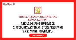 Jawatan KosongTerkini Hotel Grand Continental Kuala Lumpur