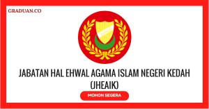 Jawatan KosongTerkini Jabatan Hal Ehwal Agama Islam Negeri Kedah (JHEAIK)