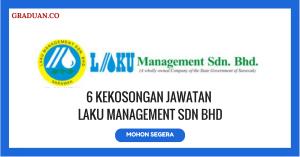 Jawatan KosongTerkini LAKU Management Sdn Bhd