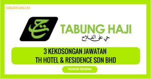 Jawatan KosongTerkini TH Hotel & Residence Sdn Bhd