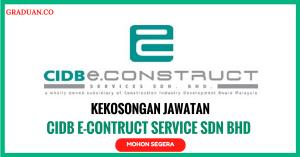 Jawatan KosongTerkini Cidb E-Contruct Service Sdn Bhd