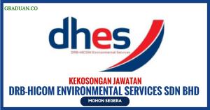 Jawatan KosongTerkini DRB-HICOM Environmental Services