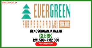 Jawatan KosongTerkini Evergreen Fibreboard