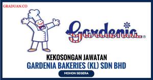 Jawatan KosongTerkini Gardenia Bakeries (KL) Sdn Bhd