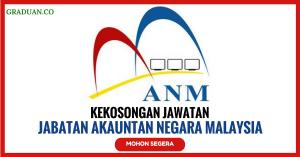 Jawatan KosongTerkini Jabatan Akauntan Negara Malaysia