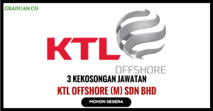 Jawatan KosongTerkini KTL Offshore (M) Sdn Bhd