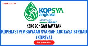 Jawatan KosongTerkini Koperasi Pembiayaan Syariah Angkasa Berhad (KOPSYA)
