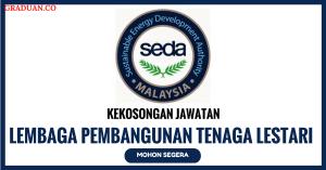 Jawatan KosongTerkini Lembaga Pembangunan Tenaga Lestari (SEDA)