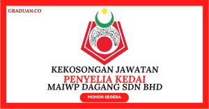 Jawatan KosongTerkini MAIWP Dagang Sdn Bhd