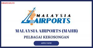 Jawatan KosongTerkini Malaysia Airports Holdings Berhad