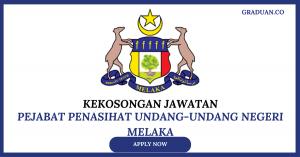 Jawatan KosongTerkini Pejabat Penasihat Undang-undang Negeri Melaka