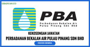 Jawatan KosongTerkini Perbadanan Bekalan Air Pulau Pinang Sdn Bhd