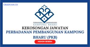 Jawatan KosongTerkini Perbadanan Pembangunan Kampong Bharu (PKB)
