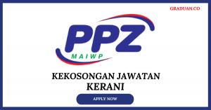 Jawatan KosongTerkini Pusat Pungutan Zakat (PPZ MAIWP)
