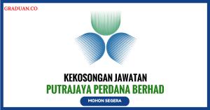 Jawatan KosongTerkini Putrajaya Perdana Berhad