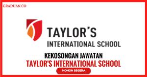 Jawatan KosongTerkini Taylor's International School