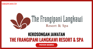 Jawatan KosongTerkini The Frangipani Langkawi Resort & Spa