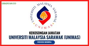 Jawatan KosongTerkini Universiti Malaysia Sarawak (UNIMAS)