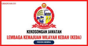 Jawatan KosongTerkini Lembaga Kemajuan Wilayah Kedah (KEDA)