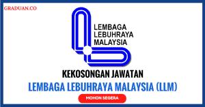 Jawatan KosongTerkini Lembaga Lebuhraya Malaysia (LLM) .