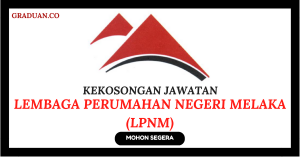 Jawatan KosongTerkini Lembaga Perumahan Negeri Melaka (LPNM)