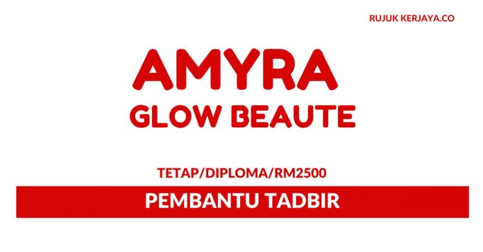 Pembantu Tadbir Di Amyra Glow Beaute