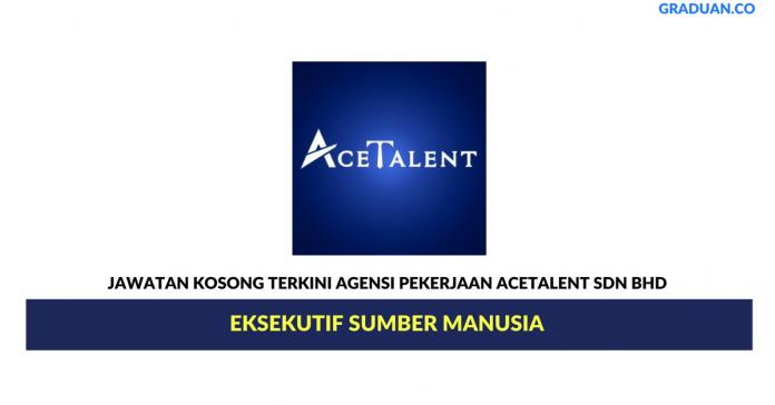 Permohonan Jawatan Kosong Terkini Agensi Pekerjaan AceTalent Sdn Bhd