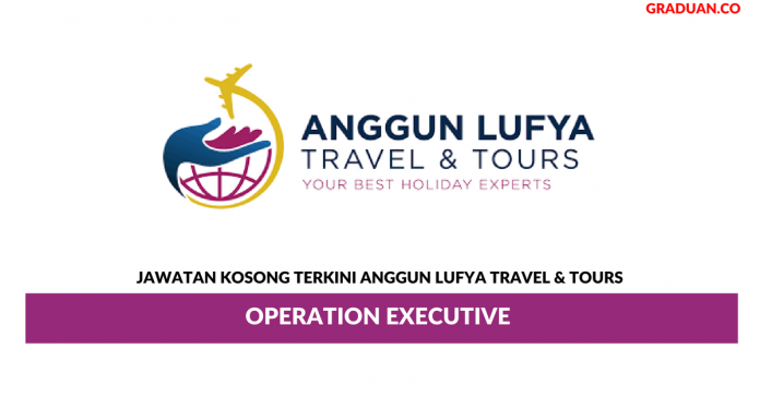 Permohonan Jawatan Kosong Terkini Anggun Lufya Travel & Tours