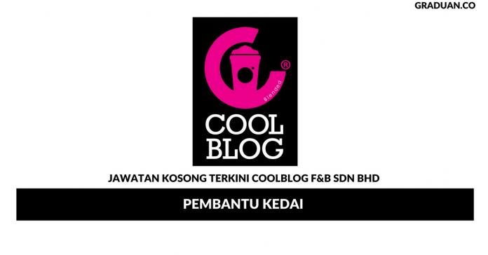 Permohonan Jawatan Kosong Terkini Coolblog F&B Sdn Bhd