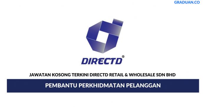Permohonan Jawatan Kosong Terkini Directd Retail & Wholesale Sdn Bhd