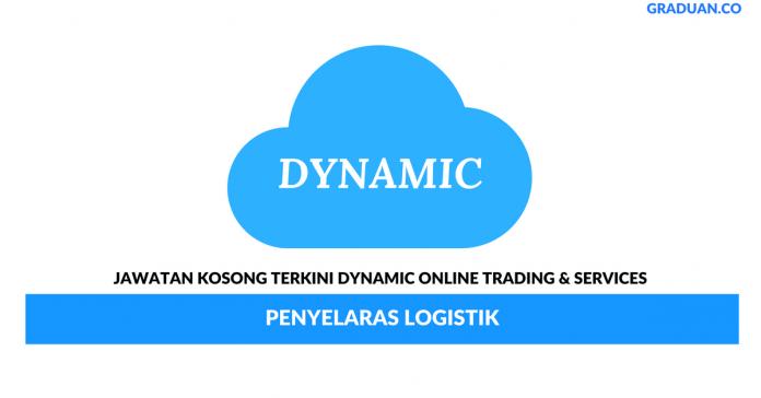 Permohonan Jawatan Kosong Terkini Dynamic Online Trading & Services
