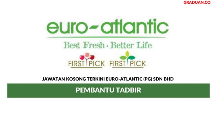 Permohonan Jawatan Kosong Terkini Euro-Atlantic (Pg) Sdn Bhd