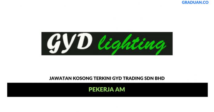 Permohonan Jawatan Kosong Terkini GYD Trading Sdn Bhd