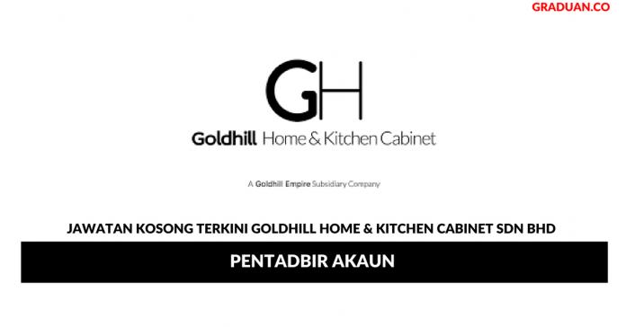 Permohonan Jawatan Kosong Terkini Goldhill Home & Kitchen Cabinet Sdn Bhd