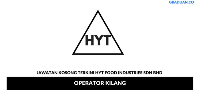 Permohonan Jawatan Kosong Terkini HYT Food Industries Sdn Bhd