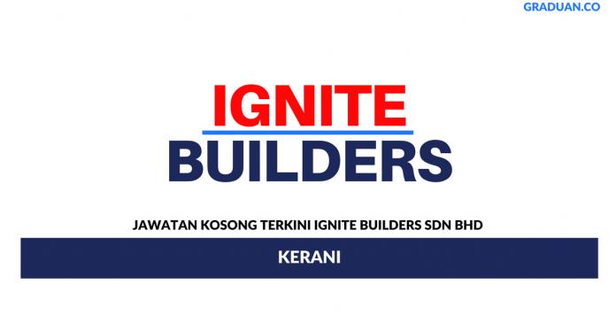 Permohonan Jawatan Kosong Terkini Ignite Builders Sdn Bhd