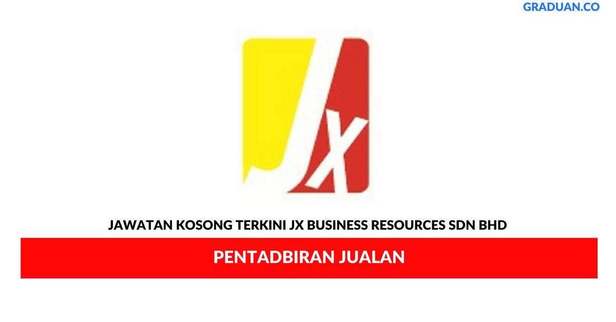 Permohonan Jawatan Kosong Jx Business Resources Sdn Bhd Portal Kerja Kosong Graduan