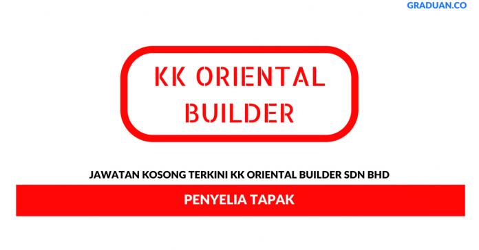 Permohonan Jawatan Kosong Terkini KK Oriental Builder Sdn Bhd
