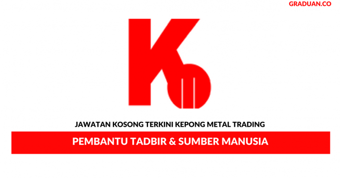 Permohonan Jawatan Kosong Terkini Kepong Metal Trading