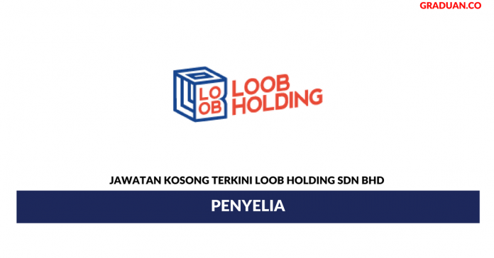 Permohonan Jawatan Kosong Terkini Loob Holding Sdn Bhd