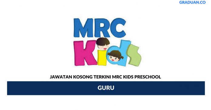 Permohonan Jawatan Kosong Terkini MRC KIDS Preschool