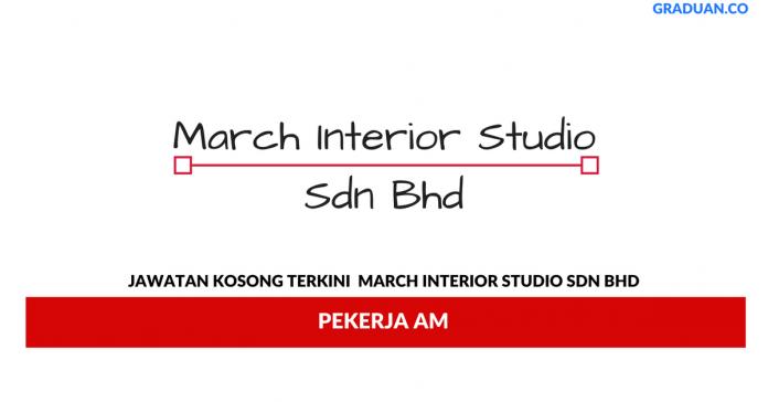 Permohonan Jawatan Kosong Terkini March Interior Studio Sdn Bhd