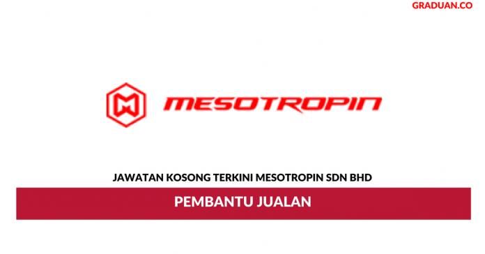 Permohonan Jawatan Kosong Terkini Mesotropin Sdn Bhd