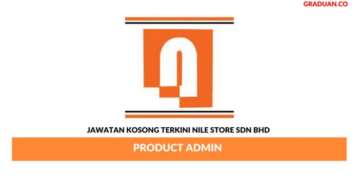 Permohonan Jawatan Kosong Terkini Nile Store Sdn Bhd