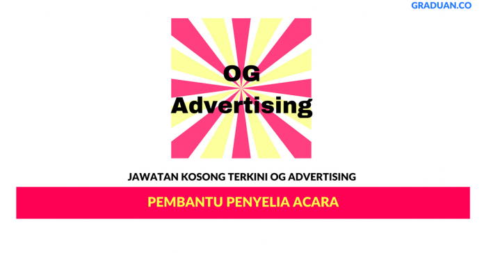 Permohonan Jawatan Kosong Terkini OG Advertising