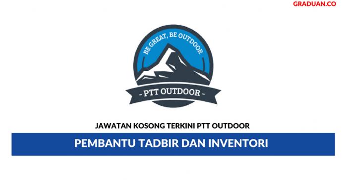 Permohonan Jawatan Kosong Terkini PTT Outdoor