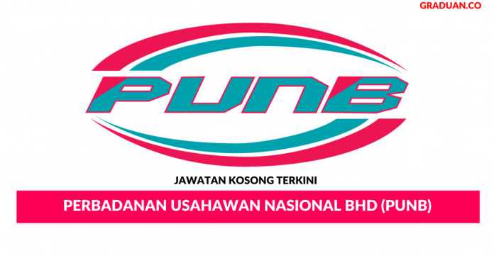 Permohonan Jawatan Kosong Terkini Perbadanan Usahawan Nasional Bhd (PUNB)