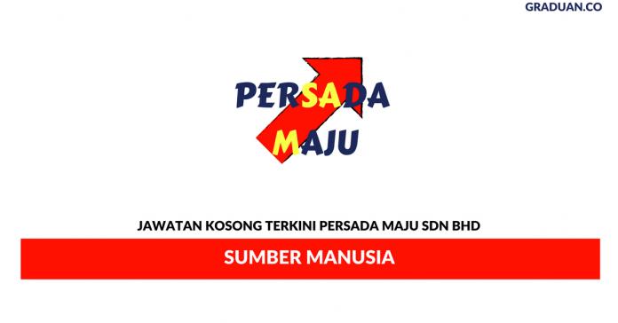 Permohonan Jawatan Kosong Terkini Persada Maju Sdn Bhd