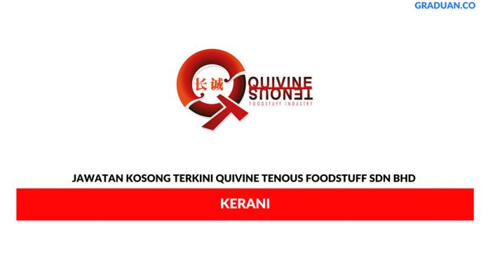 Permohonan Jawatan Kosong Terkini Quivine Tenous Foodstuff Sdn Bhd