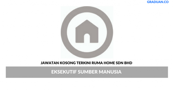 Permohonan Jawatan Kosong Terkini Ruma Home Sdn Bhd